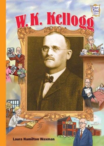 W. K. Kellogg (History Maker Bios) pdf
