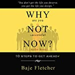 Why Are You Not Successful Now? | Baje Fletcher