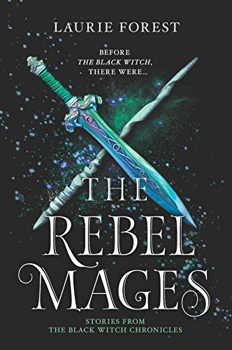 (The Rebel Mages: A 2-in-1 Collection (The Black Witch Chronicles))