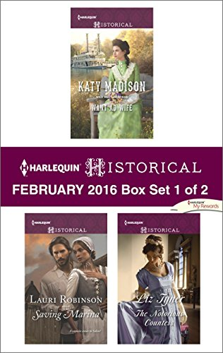 Harlequin Historical February 2016 - Box Set 1 of 2: Want Ad Wife\Saving Marina\The Notorious Countess (Wild West Weddings) (1 Sale For Ad)