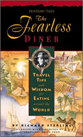 Fearless Diner: Travel Tips and Wisdom for Eating Around the World (Body and Soul)