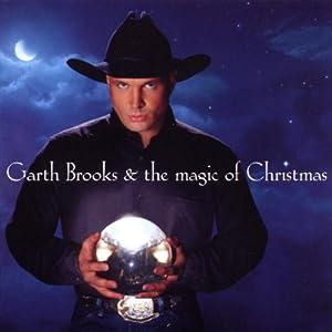Garth Brooks - Garth Brooks and The Magic of Christmas - Amazon.com Music