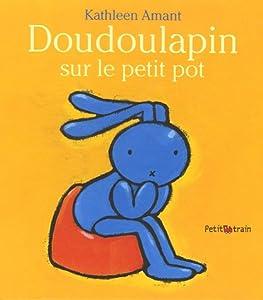 """Afficher """"Doudoulapin sur le petit pot"""""""