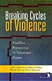img - for Breaking Cycles of Violence: Conflict Prevention in Intrastate Crises book / textbook / text book