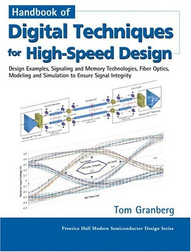 Handbook of Digital Techniques for High-Speed Design: Design Examples, Signaling and Memory Technologies, Fiber Optics,