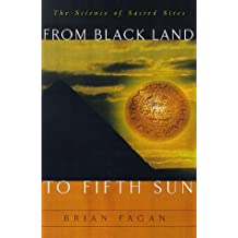 From Black Land to Fifth Sun: The Science of Sacred Sites