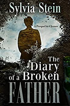 The Diary of a Broken Father by [Stein, Sylvia]