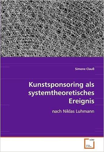 Kunstsponsoring als systemtheoretisches Ereignis: nach Niklas Luhmann