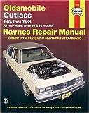 Oldsmobile Cutlass '74'88 (Haynes Repair Manuals)
