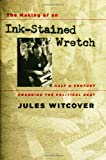 The Making of an Ink-Stained Wretch, Jules Witcover, 0801882478