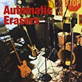 Automatic Erasers by Automatic Erasers (2010-05-11)