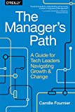 img - for The Manager's Path: A Guide for Tech Leaders Navigating Growth and Change book / textbook / text book