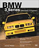 BMW 3 Series Enthusiast's Companion, Jeremy Walton, 0837602203