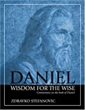 Daniel : Wisdom for the Wise: Commentary on the Book of Daniel, Stefanovic, Zdravko, 0816322120