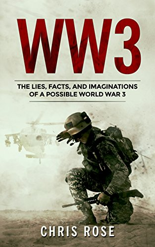WW3: The Lies, Facts, and Imaginations of a Possible World War 3 (nuclear warfare)