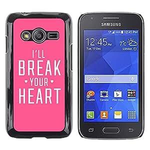 Exotic-Star ( Heart Heartbreak Pink Fierce Love ) Fundas Cover Cubre Hard Case Cover para Samsung Galaxy Ace4 / Galaxy Ace 4 LTE / SM-G313F