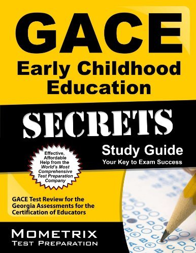 GACE Early Childhood Education Secrets Study Guide: GACE Test Review for the Georgia Assessments for the Certification of Educators by GACE Exam Secrets Test Prep Team (February 14, 2013) Paperback