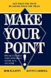 Make Your Point!, Bob Elliot & Kevin Carroll, 1420804391