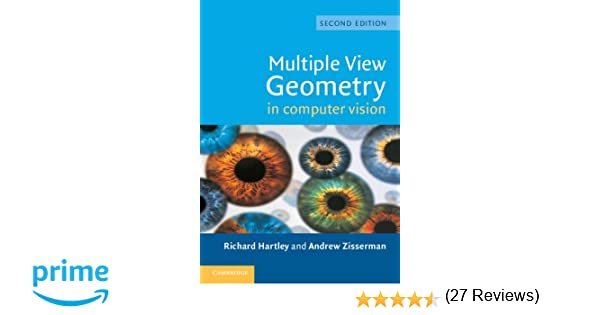 multiple view geometry in computer vision richard hartley andrew zisserman 9780521540513 amazoncom books - Computer Visio