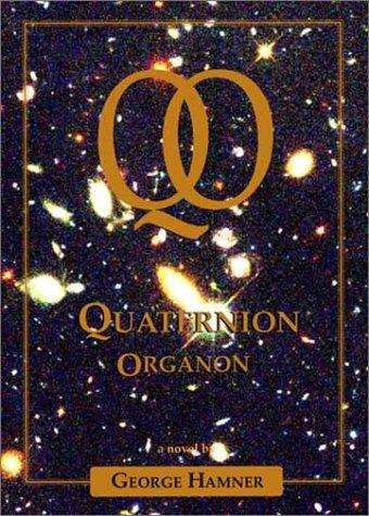 Read Online Quaternion Organon pdf epub