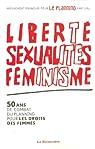 Liberté, sexualités, féminisme : 50 Ans de combat du Planning pour les droits des femmes par Friedmann