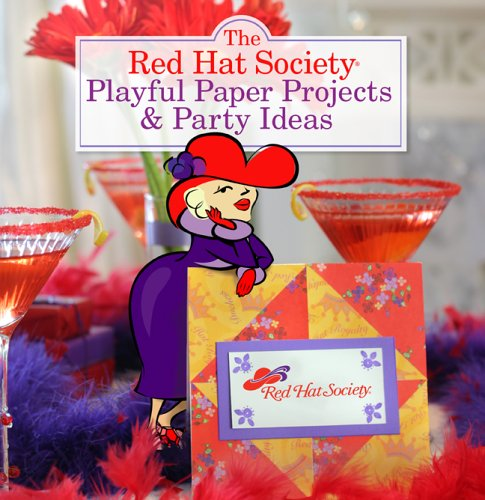 Read Online The Red Hat Society Playful Paper Projects & Party Ideas ebook