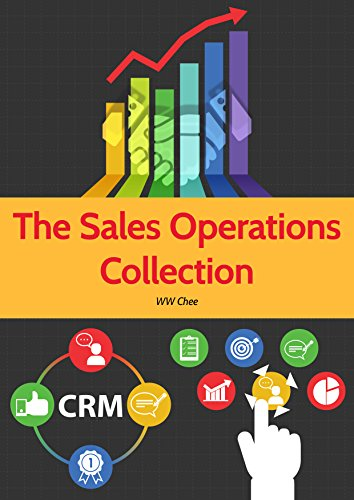 Handbook Crm - The Sales Operations Collection (3 in 1) Sales Operations Handbook, Managing the Sales Pipeline, Getting the Most Out of your CRM