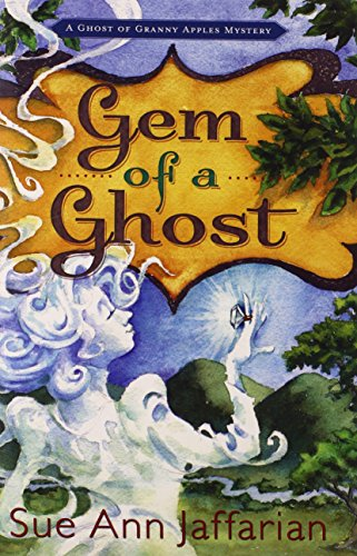 Gem of a Ghost (A Ghost of Granny Apples Mystery) (Gem Apple)