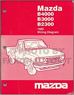 1995 mazda b4000 b3000 b2300 pickup truck wiring diagram manual 1995 mazda b4000 b3000 b2300 pickup truck wiring diagram manual original mazda amazon com books