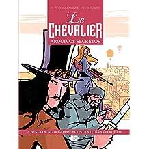 Le Chevalier : Arquivos secretos - Volume 1