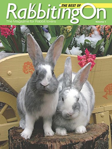 Best of Rabbiting On Volume 1: The magazine for rabbit lovers