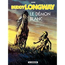 Buddy Longway - Tome 10 - Démon blanc (Le) (French Edition)