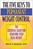 The Five Keys to Permanent Weight Control, Marvin H. Berenson, 0970088523