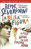 La Bella Figura, Beppe Severgnini, 0767914392