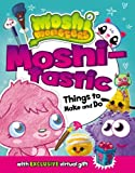 Moshi-Tastic Things to Make and Do, Unknown, 0448481448