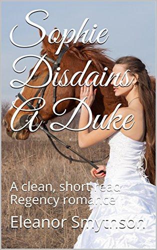 sophie-disdains-a-duke-a-clean-short-read-regency-romance-love-in-the-best-circles-book-3