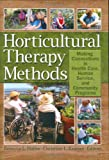 Horticultural Therapy Methods: Making Connections in Health Care, Human Service, and Community Programs (Haworth Series in Therapy & Human Development Through Horticulture)
