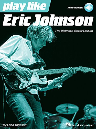 Play like eric johnson the ultimate guitar lesson book with online play like eric johnson the ultimate guitar lesson book with online audio tracks por fandeluxe Choice Image
