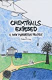 Chemtrails Exposed: A New Manhattan Project