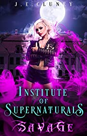 Institute of Supernaturals: Savage