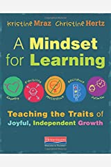 A Mindset for Learning: Teaching the Traits of Joyful, Independent Growth Paperback