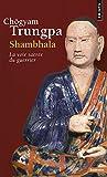 Shambhala. La voie sacrée du guerrier