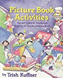 Picture Book Activities for Preschoolers, Trish Kuffner, 0881663921