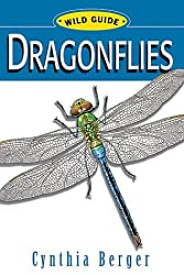 Dragonflies: Wild Guide (Wild Guides (Stackpole Books))