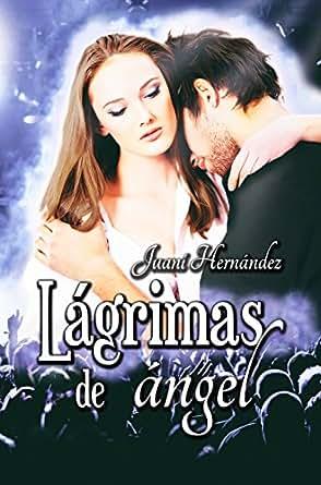 Lágrimas de ángel (Serie Extrarradio, #1) eBook: Juani