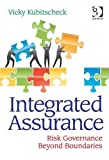 Integrated Assurance : Beyond Boundaries of Risk Governance and Compliance, Kubitscheck, Vicky, 140942359X