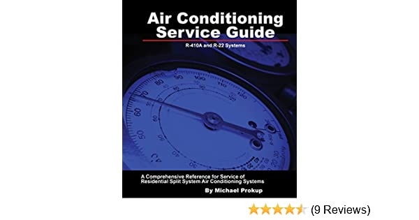 air conditioning service guide michael prokup 9780615924724 rh amazon com michael prokup air conditioning service guide air conditioning service guide pdf