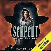 Serpent in the Heather: Dark Talents, Book 2 | Kay Kenyon