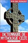 Dictionnaire de mythologie celte par Persigout