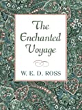 The Enchanted Voyage, W. E. D. Ross, 0786265299